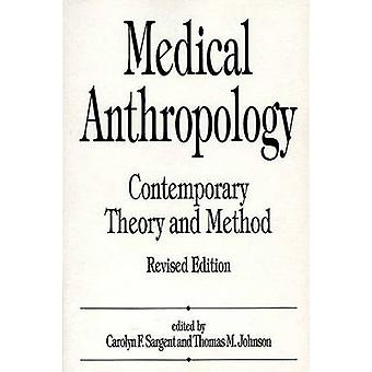 Medical Anthropology Contemporary Theory and Method Revised Edition by Johnson & T.