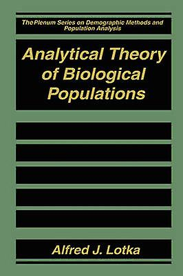 Analytical Theory of Biological Populations by Lotka & Alfrouge J.