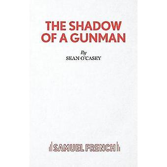The Shadow of a Gunman by OCasey & Sean