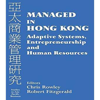 Gerenciado em Hong Kong adaptável sistemas empreendedorismo e recursos humanos por Rowley & Chris