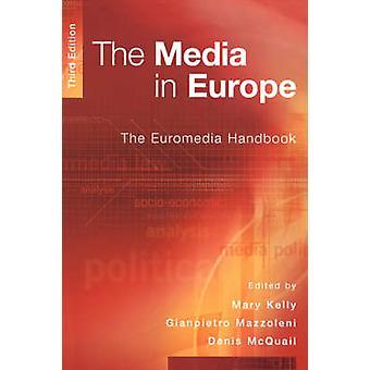 The Media in Europe The Euromedia Handbook by McQuail & Denis