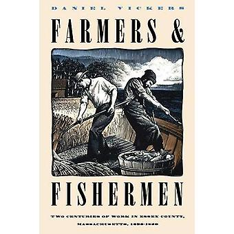Farmers and Fishermen Two Centuries of Work in Essex County Massachusetts 16301850 by Vickers & Daniel