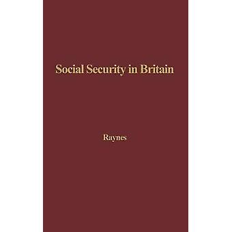 Social Security in Britain A History by Raynes & Harold E.