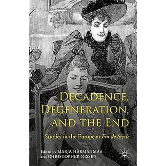 Decadence Degeneration and the End by Hrmnmaa & Marja