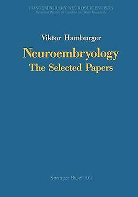 Neuroembryology The Selected Papers by Hamburger