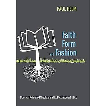 Faith Form and Fashion by Helm & Paul