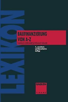 Lexikon Baufinanziecourirg von A bis Z by Harald Gerhards