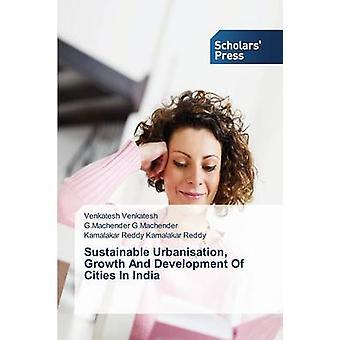 Nachhaltige Urbanisierung Wachstum und die Entwicklung der Städte in Indien von Venkatesh Venkatesh