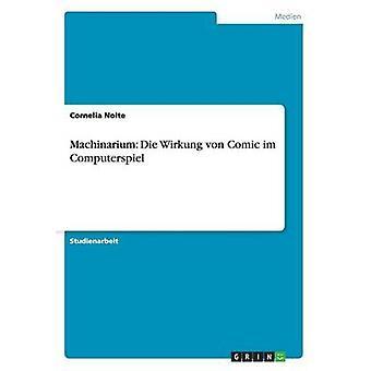 Machinarium Die Wirkung Von Comic Im Computerspiel by Nolte & Cornelia