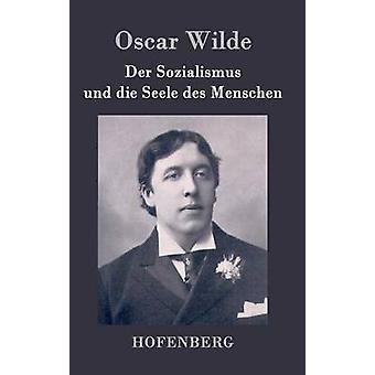 Der Sozialismus und die Seele des Menschen d'Oscar Wilde
