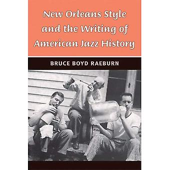 New Orleans Style and the Writing of American Jazz History (Jazz Perspectives)