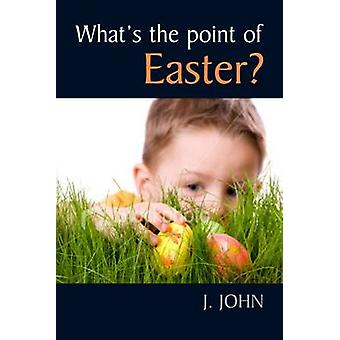 What's the Point of Easter? by J. John - 9780745955773 Book