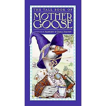 Tall Book of Mother Goose by Aleksey Ivanov - 9780060543730 Book