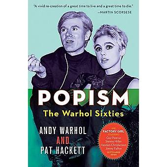 POPism - The Warhol Sixties by Andy Warhol - Pat Hackett - 97801560311