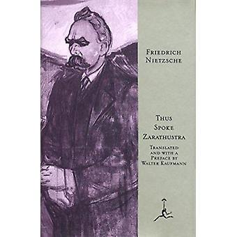 Thus Spoke Zarathustra (New edition) by Friedrich Wilhelm Nietzsche -
