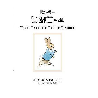 The Tale of Peter Rabbit (Hieroglyph ed) by Beatrix Potter - John F.
