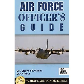 Air Force Officer's Guide (36th Revised edition) by Stephen E. Wright