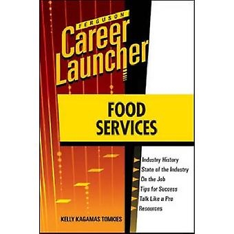 Food Services by Kelly Kagamas Tomkies - 9780816079674 Book