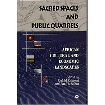 Sacred Spaces and Public Quarrels - African Cultural and Economic Land