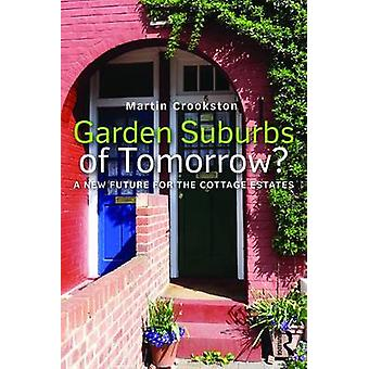 Garden Suburbs of Tomorrow? - A New Future for the Cottage Estates by