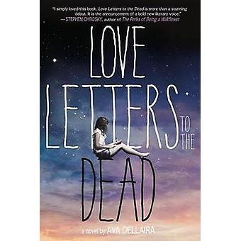 Love Letters to the Dead by Ava Dellaira - 9781250062963 Book