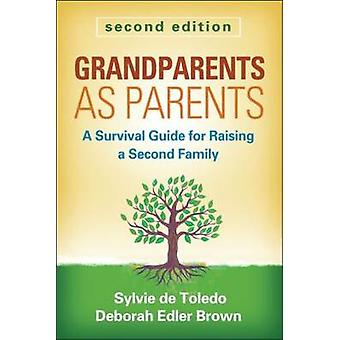 Grandparents as Parents - A Survival Guide for Raising a Second Family