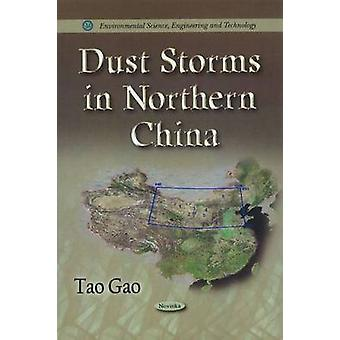 Dust Storms in Northern China by Tao Gao - 9781612097787 Book