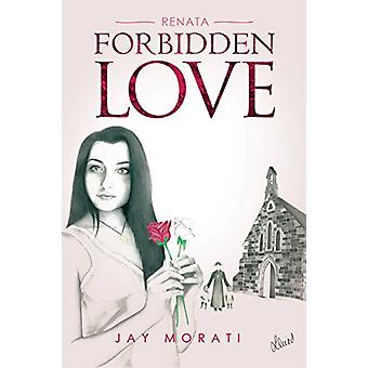 Renata - Forbidden Love by Jay  Morati - 9781787100596 Book