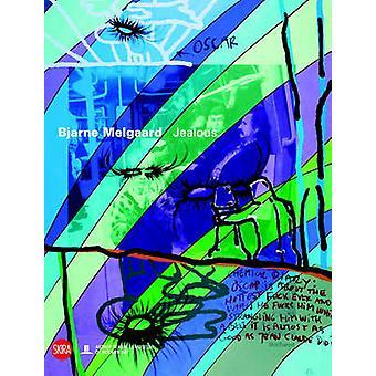 Bjarne Melgaard - Jealous by Gunnar B. Kvaran - Hanne Beate Ueland - 9