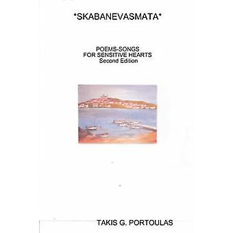 SKABANEVASMATA   POEMSSONGS FOR SENSITIVE HEARTS  ...................................... Second Edition by PORTOULAS & TAKIS G.