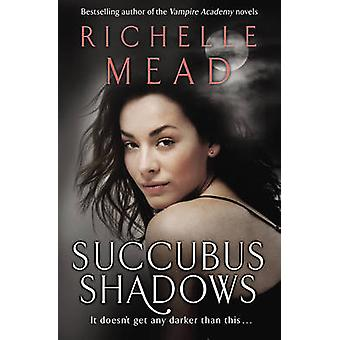 Succubus Shadows by Richelle Mead