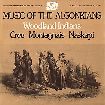 Music of the Algonkians: Woodland Indians: Cree Mo - Music of the Algonkians: Woodland Indians: Cree Mo [CD] USA import