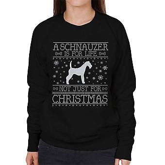 A Schnauzer Is For Life Not Just For Christmas Women's Sweatshirt