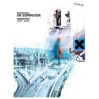 OK Computer OKNOTOK 1997 2017 (Guitar Tab) by Radiohead - 97805715403