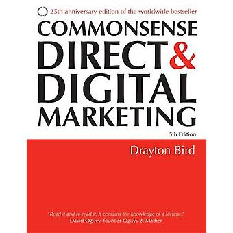 Commonsense Direct and Digital Marketing (5th Revised edition) by Dra
