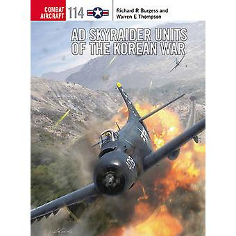 AD Skyraider Units of the Korean War by Rick Burgess - Warren Thompso