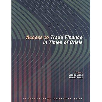 Access to Trade Finance in Times of Crisis by Marcio Valerio Ronci -