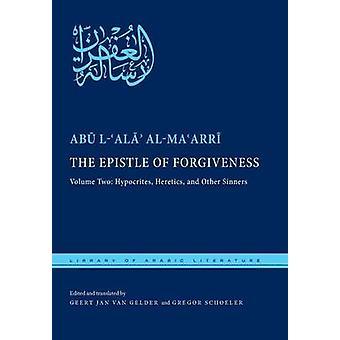 The Epistle of Forgiveness - Volume 2 by Abu L-Ala' Al-Ma'Arri - G. J.