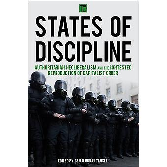 States of Discipline - Authoritarian Neoliberalism and the Contested R