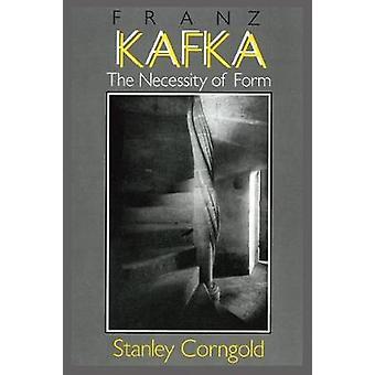 Franz Kafka - nödvändigheten av Form av Franz Kafka - nödvändigheten av F