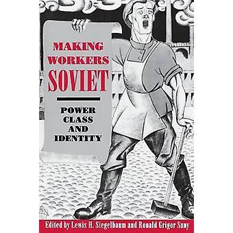 Att göra arbetstagarna sovjetiska - makt - klass- och identitet - konferens - Pa