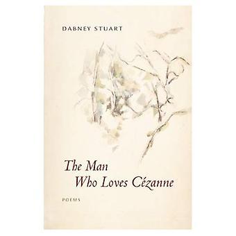 El hombre que ama a Cézanne: poemas