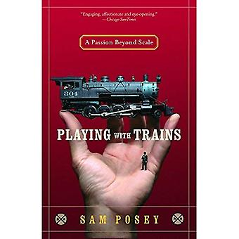 Playing with Trains: A Passion Beyond Scale