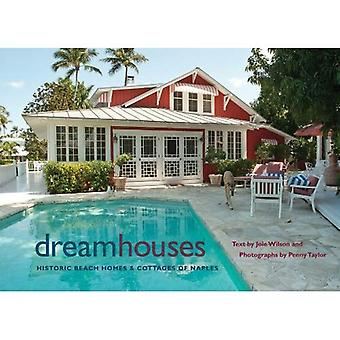 Dream Houses: Historic Beach Homes and Cottages of Naples