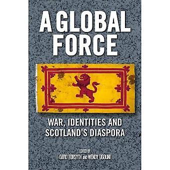 A Global Force: War, Identities and Scotland's Diaspora