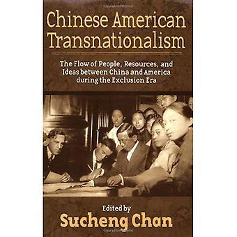 Kiinan American ylikansallisuus: Kulkua ihmisiä, resursseja ja välillä Kiinan ja Amerikan syrjäytymisen aikakaudella
