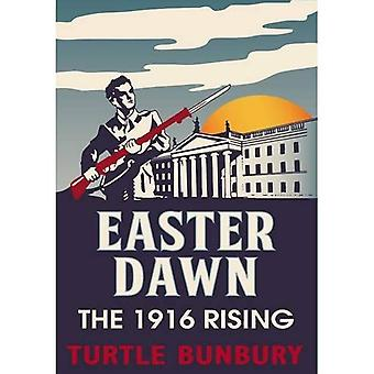 Easter Dawn: The 1916 Rising
