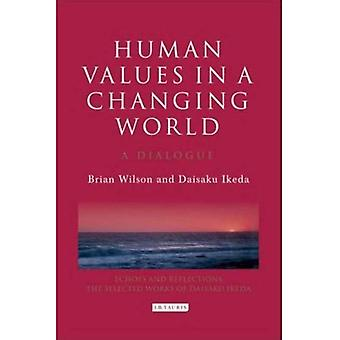 Human Values in a Changing World: A Dialogue on the Social Role of Religion (Echoes and Reflections: The Selected Works of Daisaku Ikeda) (Echoes and Reflections Series)