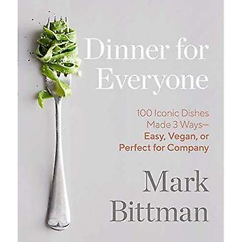Illallinen kaikille: 300 tapoja mennä helppo, vegaani, tai kaikki pois