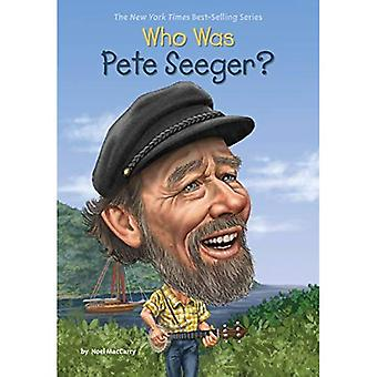 Who Was Pete Seeger? (Who Was ?)
